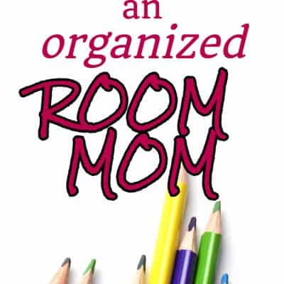 Tips to Be a More Organized Room Mom