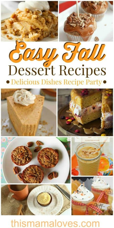 Easy Fall Dessert Recipes Delicious Dishes Recipe Party from This Mama Loves- fall desserts- fall recipes- dessert recipes- fall desserts
