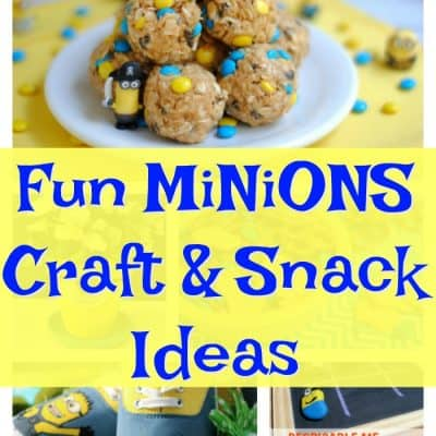 Fun Minions Crafts and Snack Ideas Plus Despicable Me 3 Special Edition