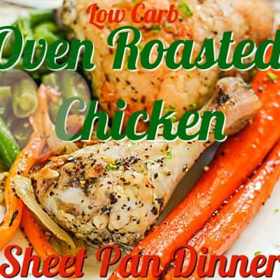 Low Carb Oven Roasted Chicken Dinner