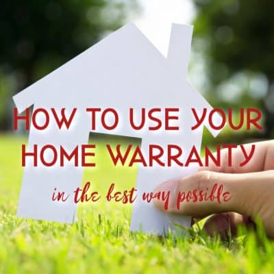 How to Use your Home Warranty in the Best Way Possible