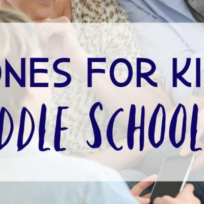 Phones for Kids: Middle School!?