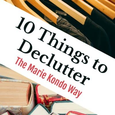 10 Things to Declutter Now (The Marie Kondo way)