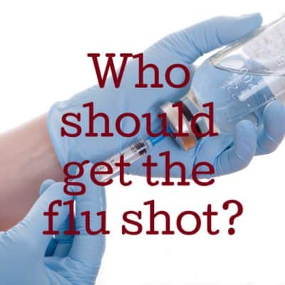 Who Should Receive a Flu Shot