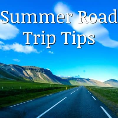 3 Summer Road Trip Tips