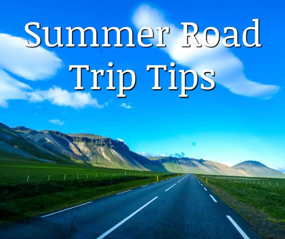 3 Summer Road Trip Tips