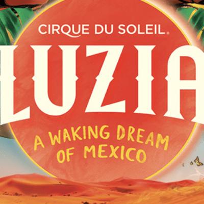 LUZIA by Cirque du Soleil in Hartford