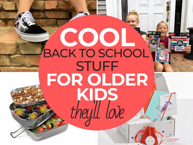 Cool back to school stuff for older kids