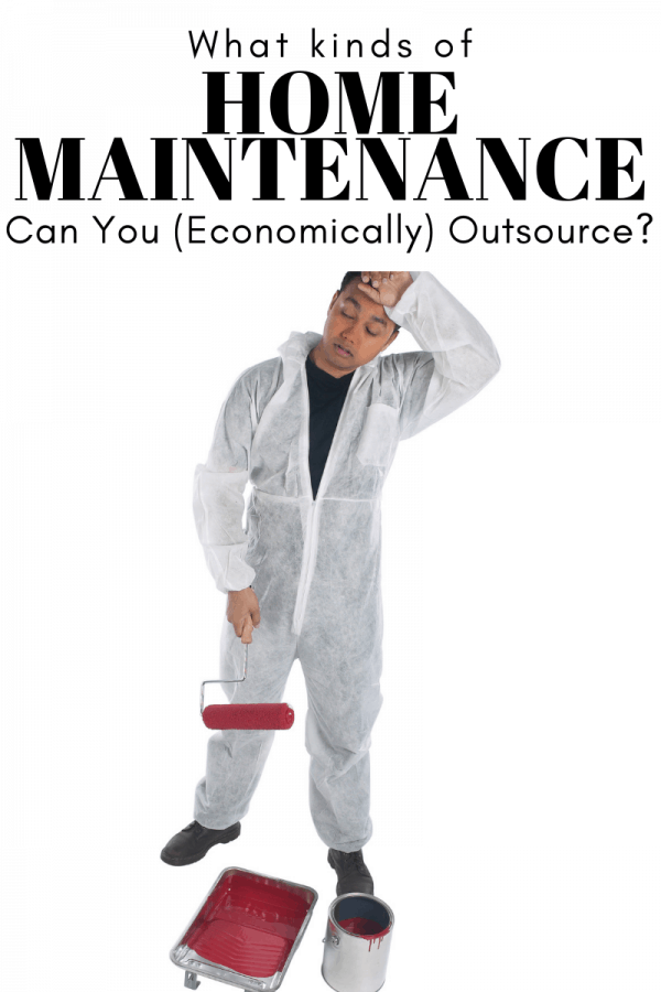 What Home Maintenance Can You (Economically) Outsource_
