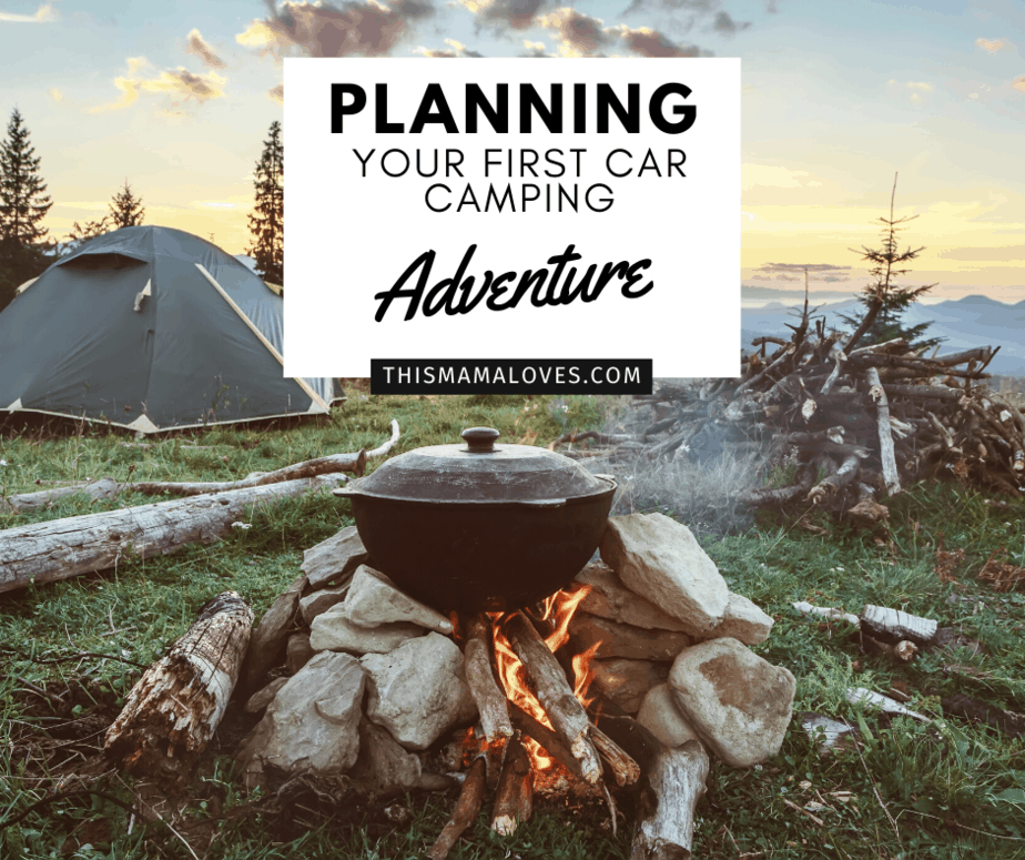 Planning Your First Car Camping Adventure