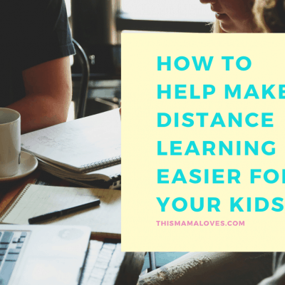 10 Ways Parents can Make Distance Learning Easier for Kids