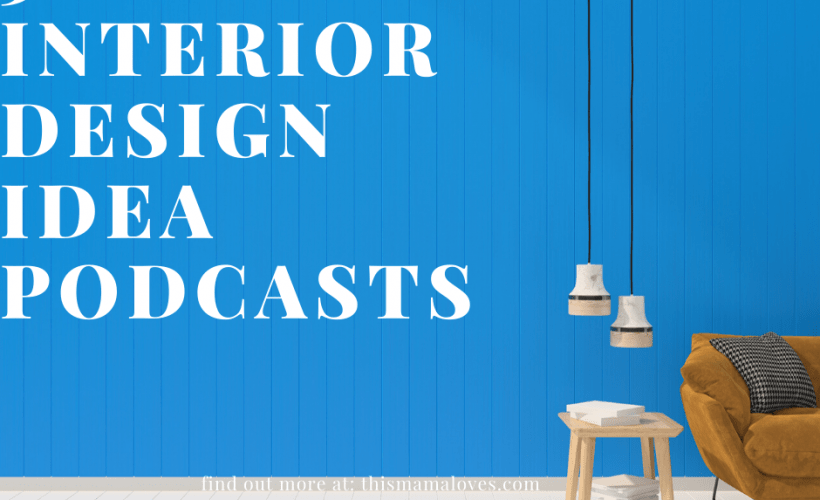 5 Podcasts For Top Interior Design Ideas