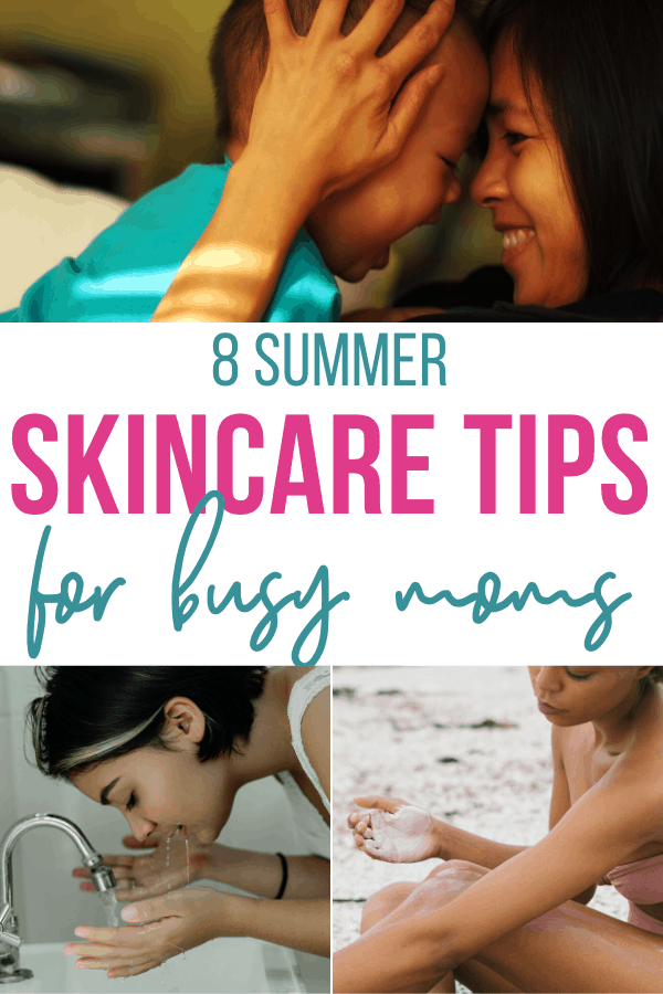 summer skincare tips for busy moms