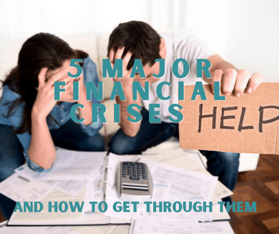5 Major Financial Crises And How To Get Through Them