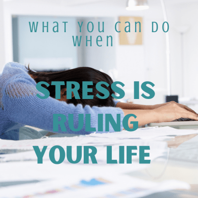 What You Can Do When Stress Is Starting To Rule Your Life?