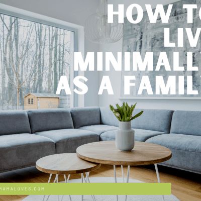 Less Is More: Learning As A Family To Live Minimally