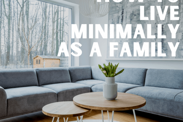 how to live minimally as a family