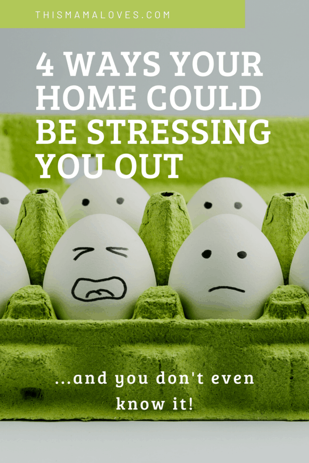 ways your home can add to stress