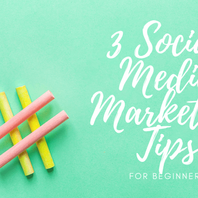 3 social media marketing tips for beginners