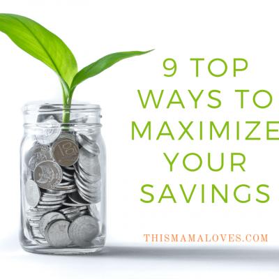 9 Top Ways to Maximize Your Savings