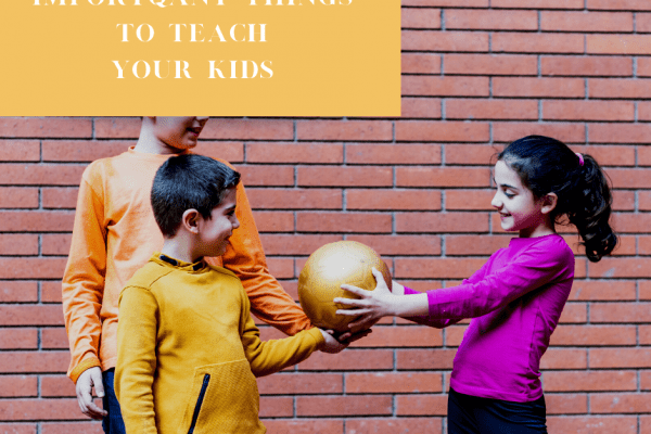 Things to Teach Your Child When They're Still Young