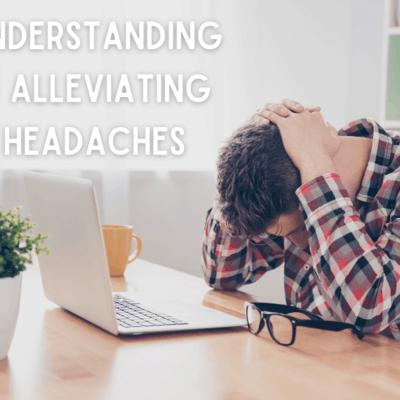 Understanding & Alleviating Headaches