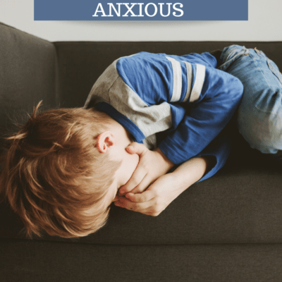 What To Do When Your Kids Get Anxious