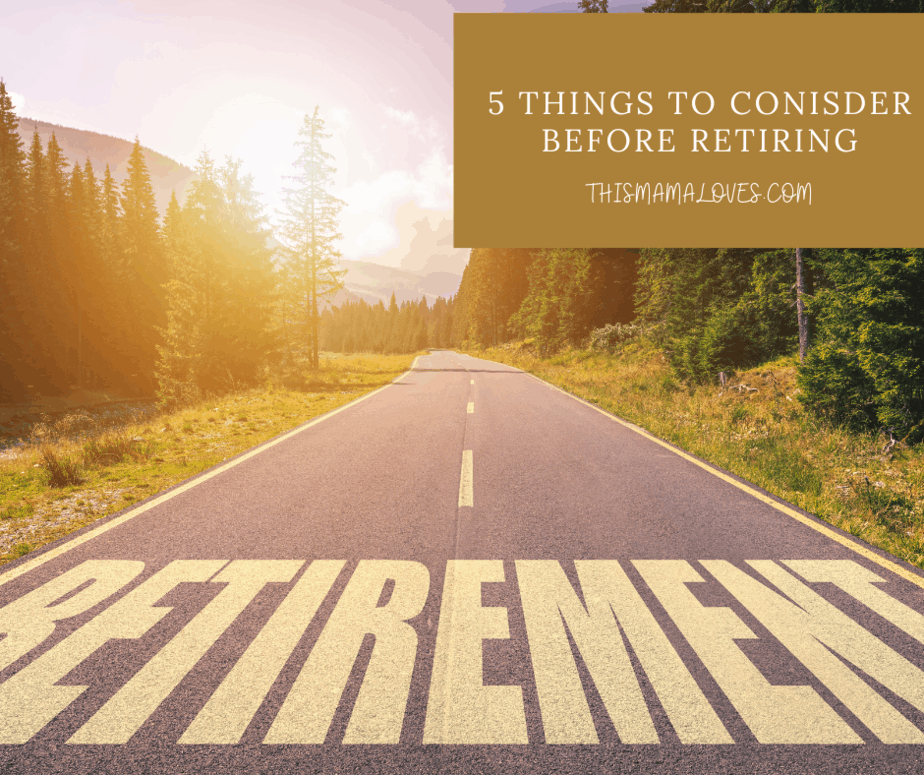 5 Things To Conisder Before Retiring