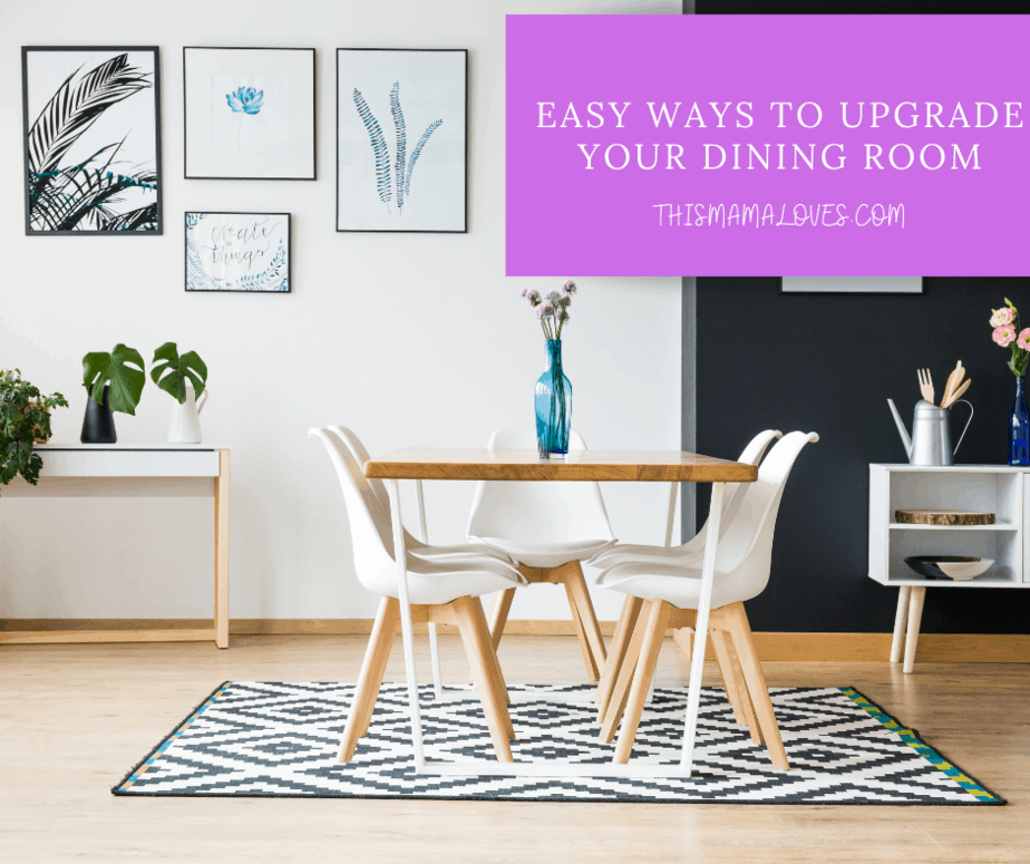 Easy Ways to Upgrade Your Dining Room