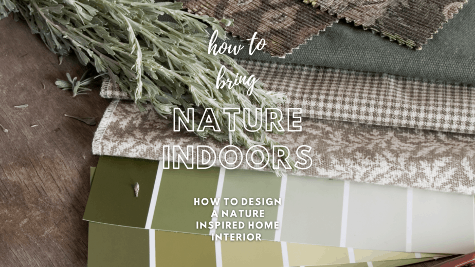 How To Design A Nature Inspired Home Interior