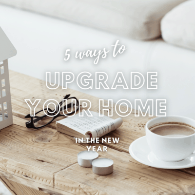 Five Ways To Upgrade Your Home In The New Year