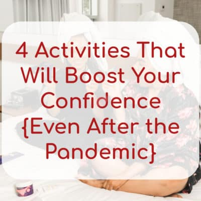4 Activities That Will Boost Your Confidence