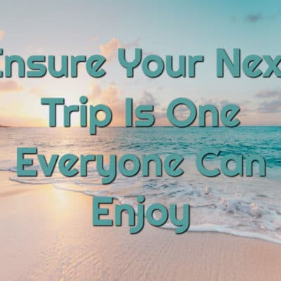 Ensure Your Next Trip Is One Everyone Can Enjoy text overlay onto sunset photo of beach where sand meets water