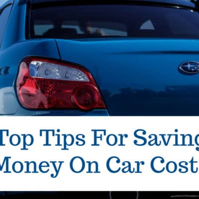 Top Tips For Saving Money On Car Costs