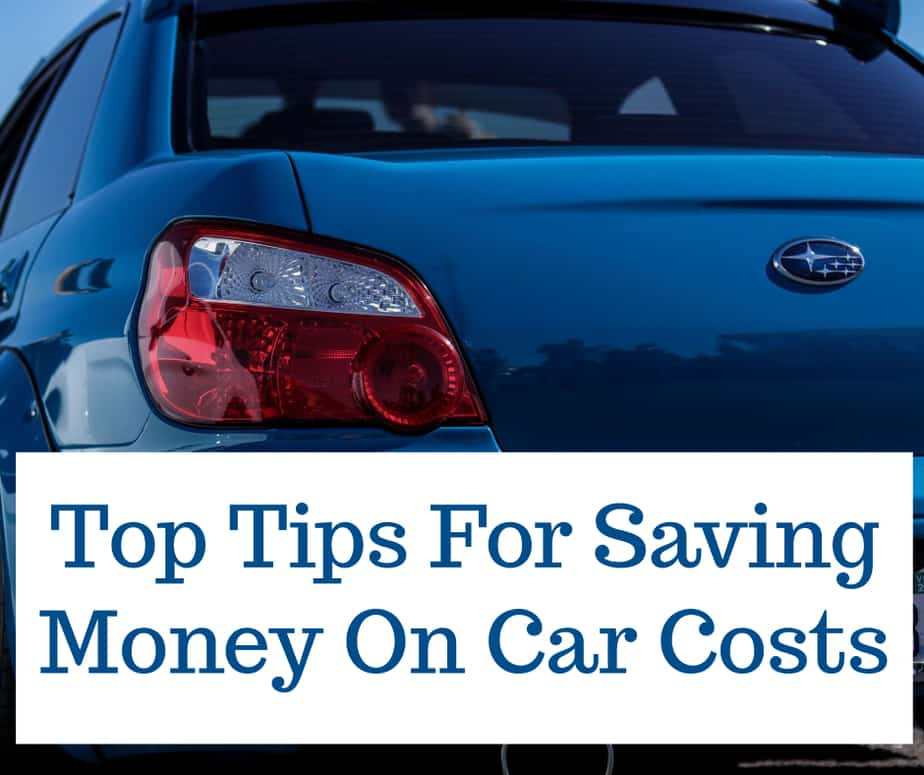 Top Tips For Saving Money On Car Costs text over close up of blue subaru sedan